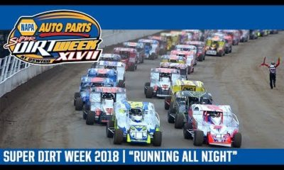 "NAPA Auto Parts Super DIRT Week 2018 | ""Running All Night"""
